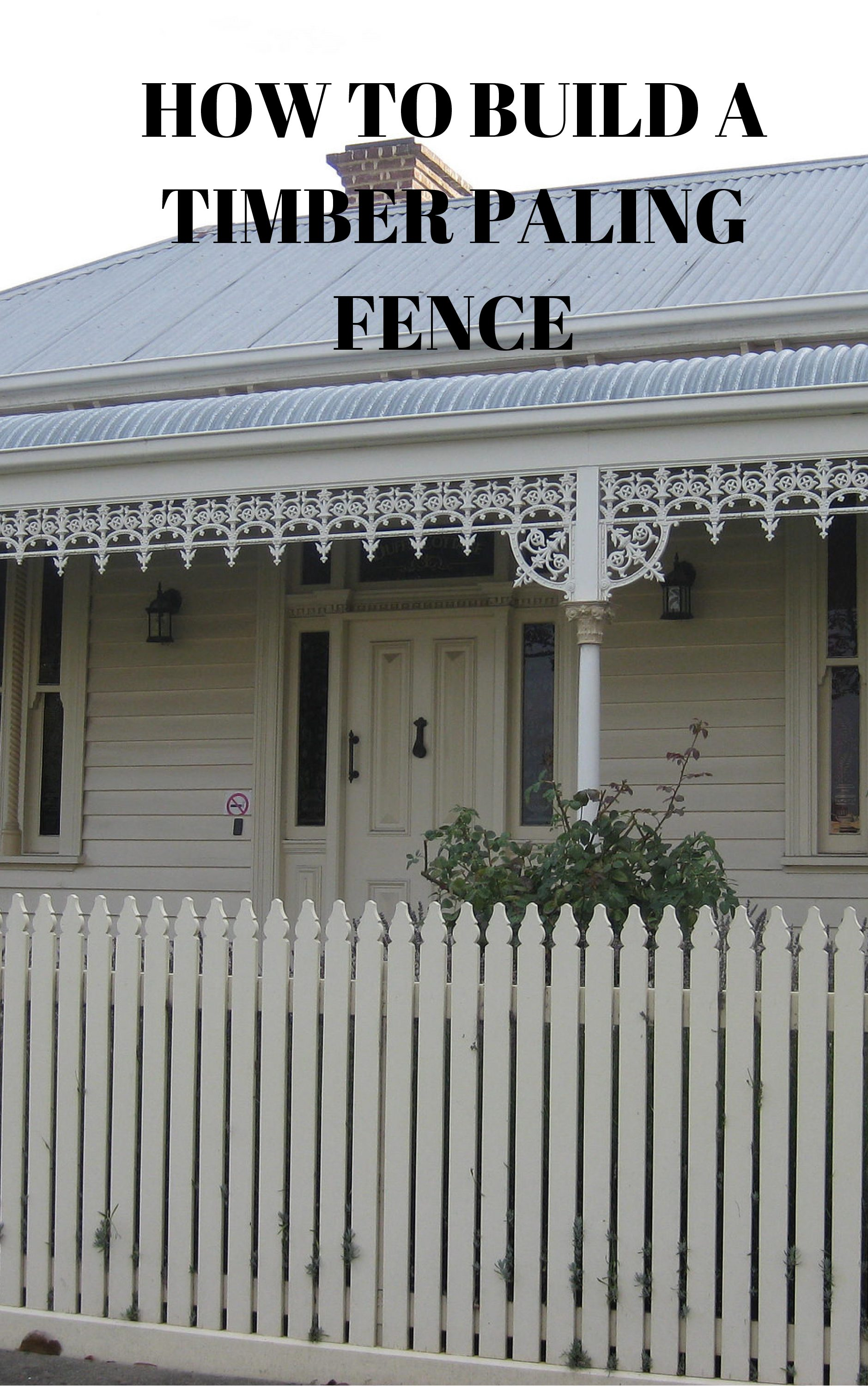 Builing a timber paling fence Get instructions from